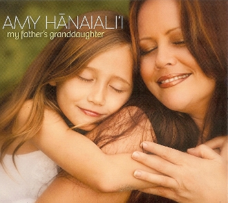 Amy Hanaiali'i - My Father's Granddaughter